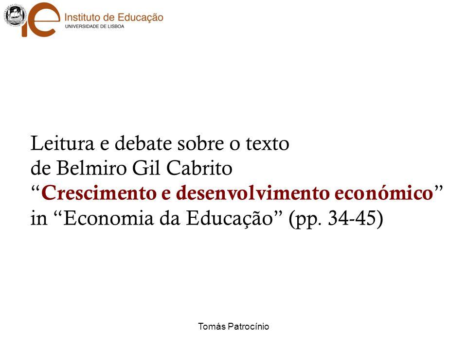 Leitura e debate sobre o texto de Belmiro Gil Cabrito Crescimento e desenvolvimento económico in Economia da Educação (pp.