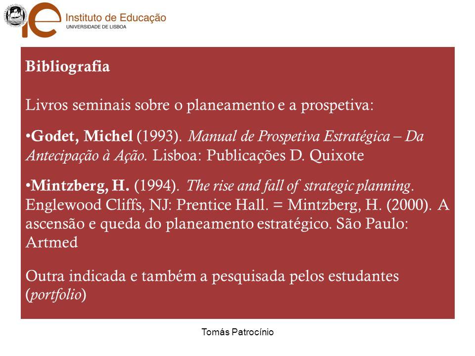 Bibliografia Livros seminais sobre o planeamento e a prospetiva: Godet, Michel (1993).