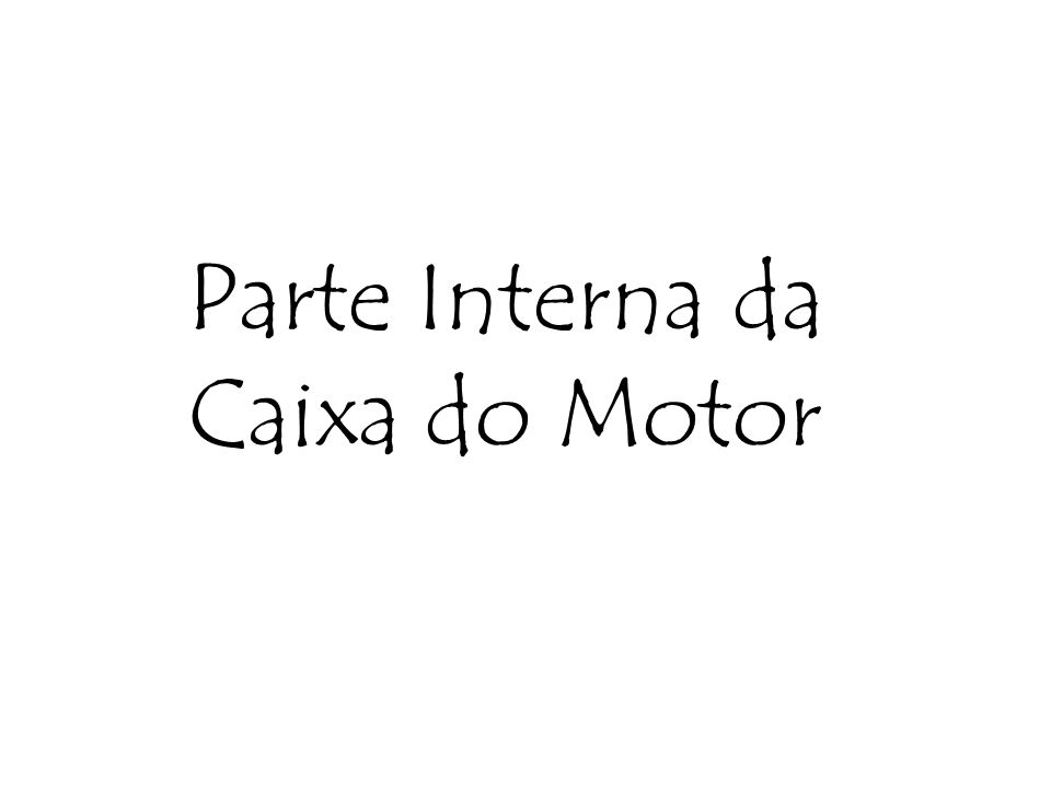 Parte Interna da Caixa do Motor