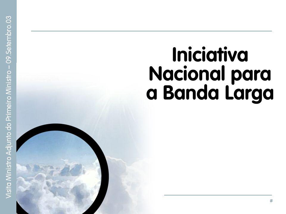 # Visita Ministro Adjunto do Primeiro Ministro – 09.Setembro.03 Iniciativa Nacional para a Banda Larga