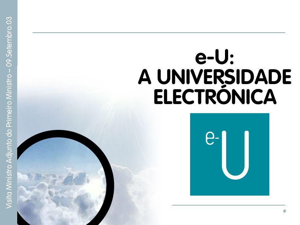# Visita Ministro Adjunto do Primeiro Ministro – 09.Setembro.03 e-U: A UNIVERSIDADE ELECTRÓNICA