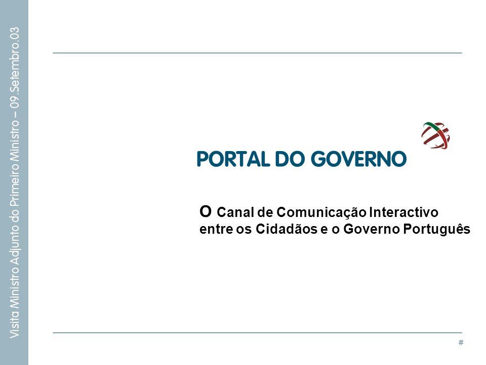# Visita Ministro Adjunto do Primeiro Ministro – 09.Setembro.03 PORTAL DO GOVERNO O Canal de Comunicação Interactivo entre os Cidadãos e o Governo Por