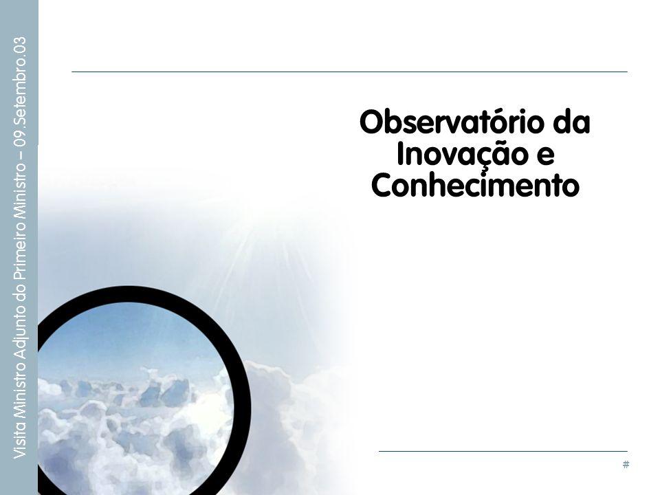 # Visita Ministro Adjunto do Primeiro Ministro – 09.Setembro.03 Observatório da Inovação e Conhecimento