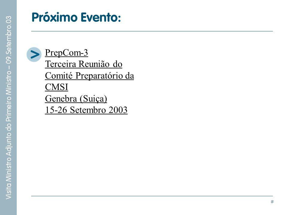 # Visita Ministro Adjunto do Primeiro Ministro – 09.Setembro.03 PrepCom-3 Terceira Reunião do Comité Preparatório da CMSI Genebra (Suiça) 15-26 Setemb