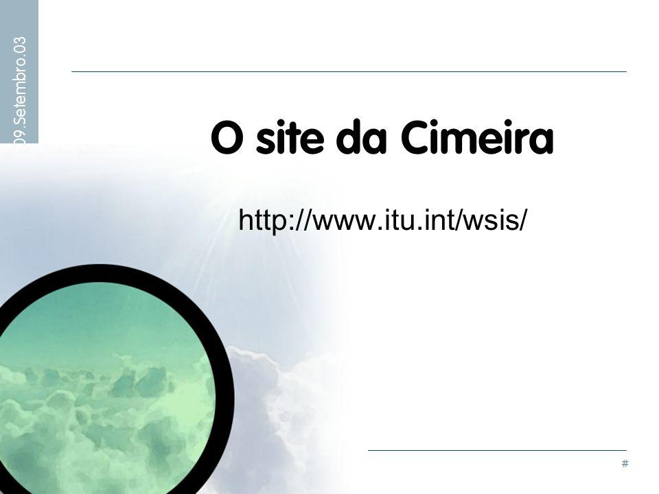 # Visita Ministro Adjunto do Primeiro Ministro – 09.Setembro.03 O site da Cimeira http://www.itu.int/wsis/