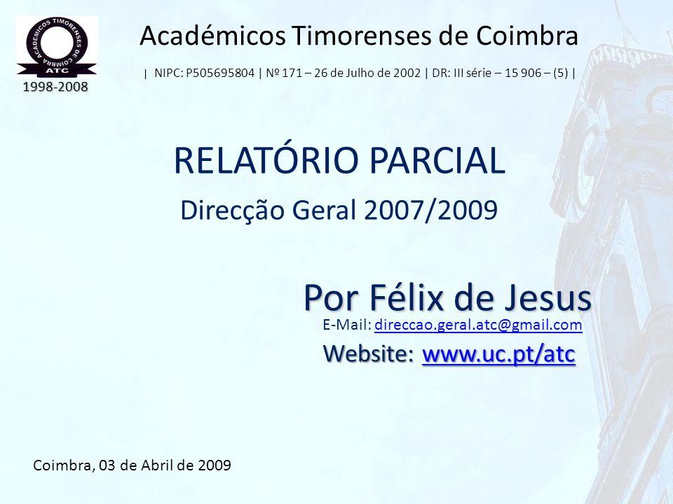 Académicos Timorenses de Coimbra | NIPC: P505695804 | Nº 171 – 26 de Julho de 2002 | DR: III série – 15 906 – (5) | RELATÓRIO PARCIAL Direcção Geral 2