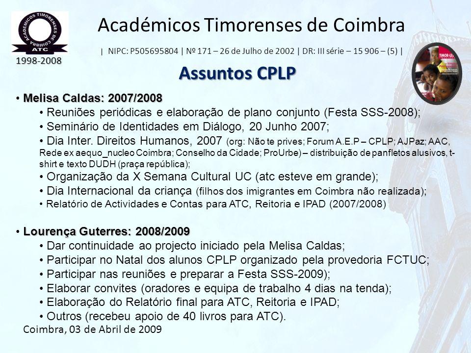 Académicos Timorenses de Coimbra | NIPC: P505695804 | Nº 171 – 26 de Julho de 2002 | DR: III série – 15 906 – (5) | Assuntos CPLP 1998-2008 Coimbra, 0