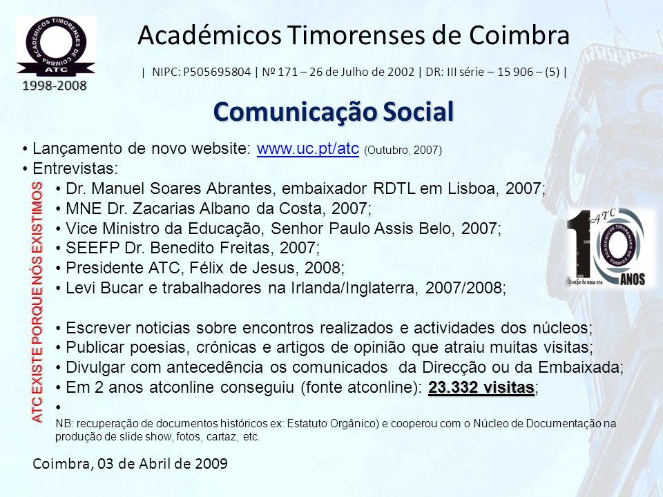 Académicos Timorenses de Coimbra | NIPC: P505695804 | Nº 171 – 26 de Julho de 2002 | DR: III série – 15 906 – (5) | Comunicação Social 1998-2008 Coimb