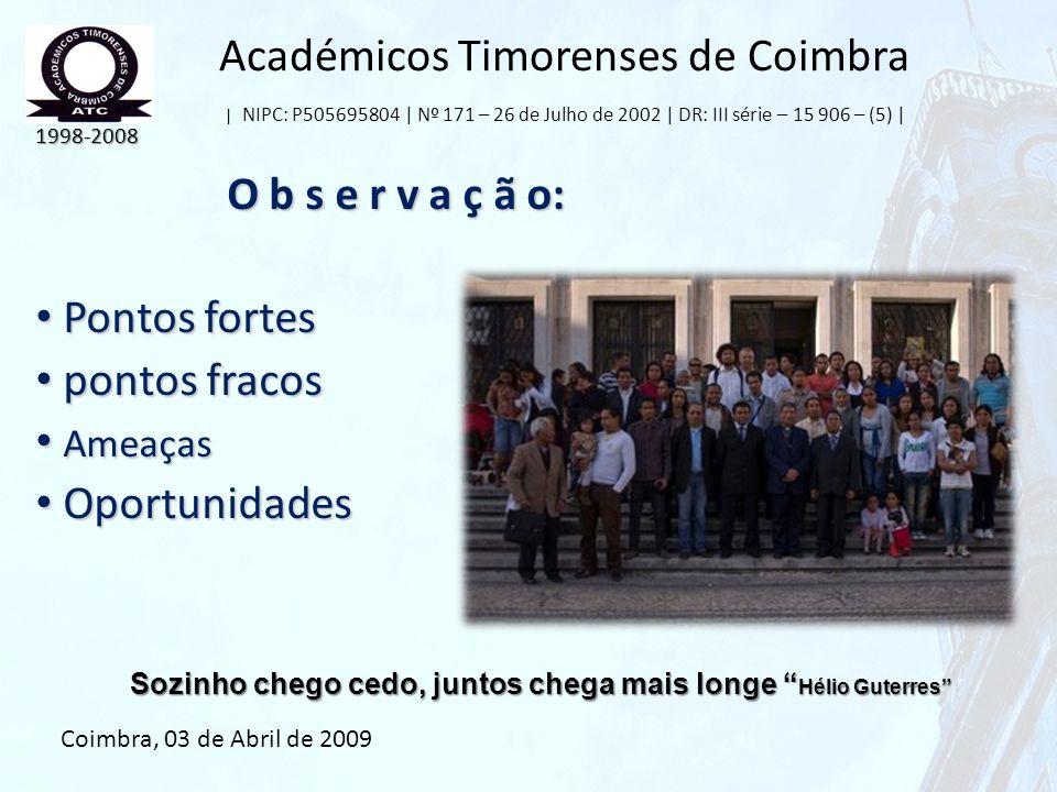 Académicos Timorenses de Coimbra | NIPC: P505695804 | Nº 171 – 26 de Julho de 2002 | DR: III série – 15 906 – (5) | O b s e r v a ç ã o: O b s e r v a