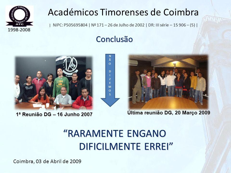 Académicos Timorenses de Coimbra | NIPC: P505695804 | Nº 171 – 26 de Julho de 2002 | DR: III série – 15 906 – (5) | Conclusão RARAMENTE ENGANO DIFICIL