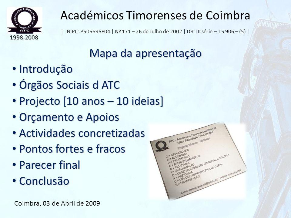 Académicos Timorenses de Coimbra | NIPC: P505695804 | Nº 171 – 26 de Julho de 2002 | DR: III série – 15 906 – (5) | Mapa da apresentação Introdução In