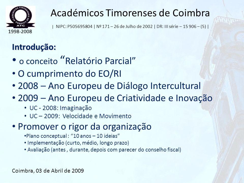 Académicos Timorenses de Coimbra | NIPC: P505695804 | Nº 171 – 26 de Julho de 2002 | DR: III série – 15 906 – (5) | Introdução: o conceito Relatório P