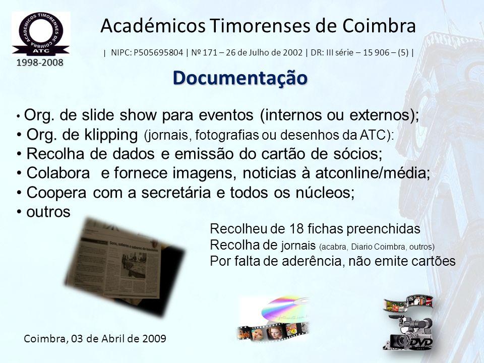 Académicos Timorenses de Coimbra | NIPC: P505695804 | Nº 171 – 26 de Julho de 2002 | DR: III série – 15 906 – (5) | Documentação 1998-2008 Coimbra, 03