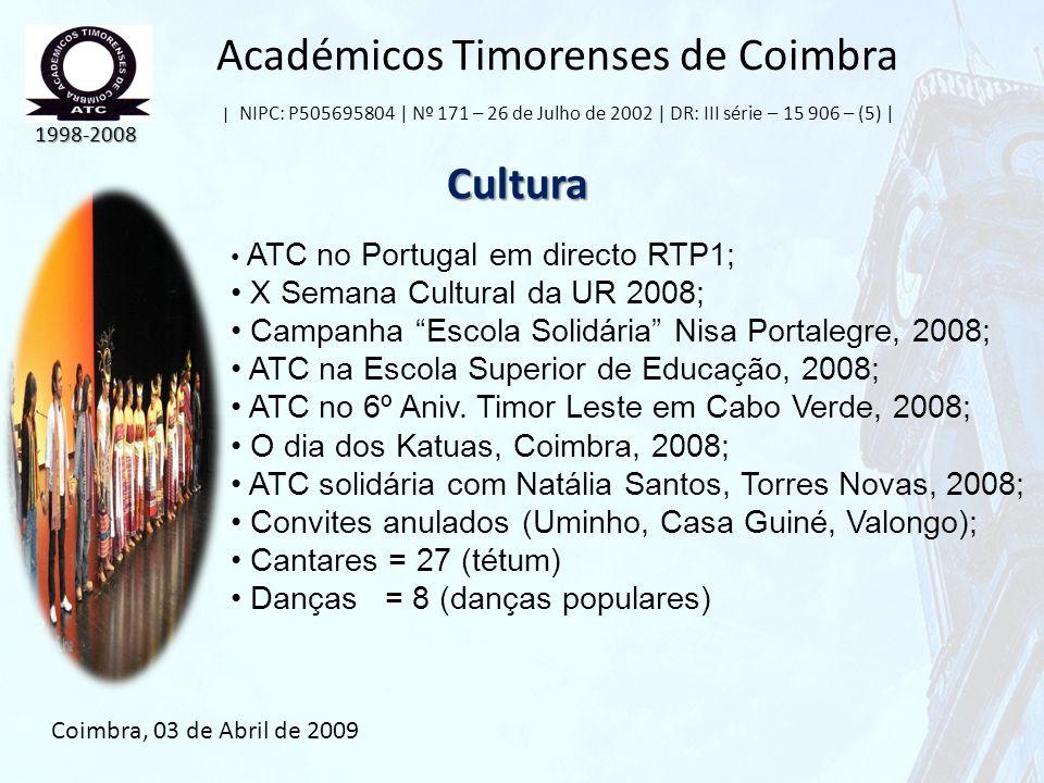 Académicos Timorenses de Coimbra | NIPC: P505695804 | Nº 171 – 26 de Julho de 2002 | DR: III série – 15 906 – (5) | Cultura 1998-2008 Coimbra, 03 de A