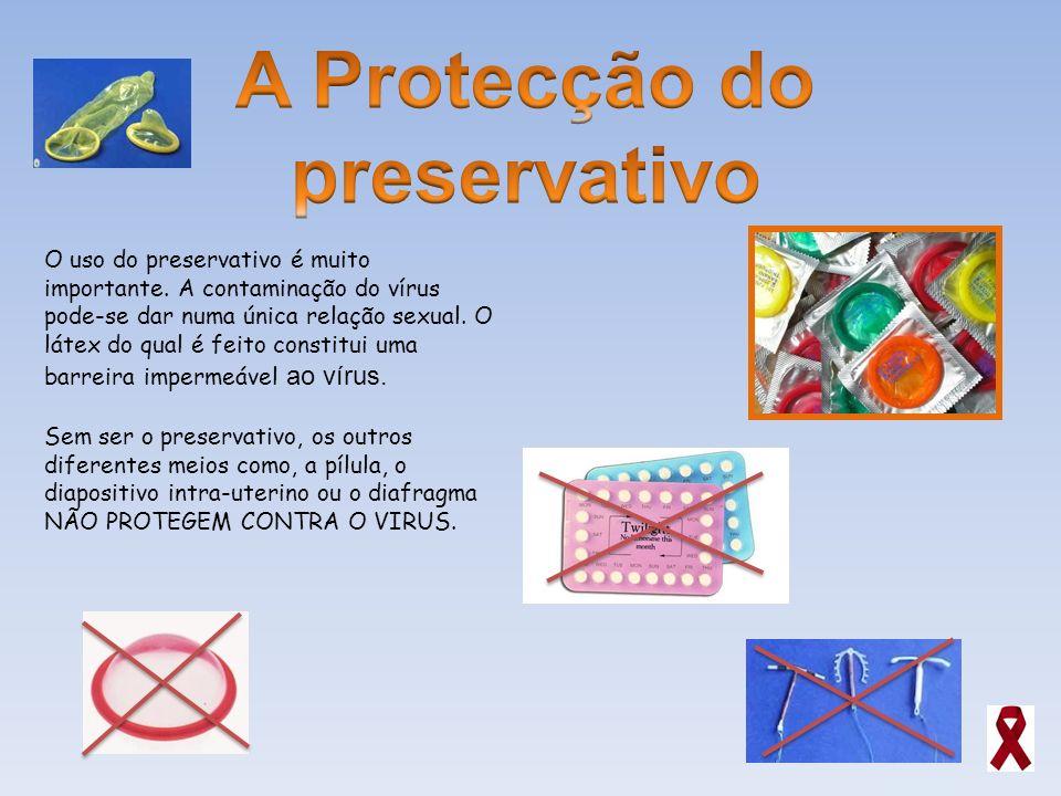 O uso do preservativo é muito importante. A contaminação do vírus pode-se dar numa única relação sexual. O látex do qual é feito constitui uma barreir