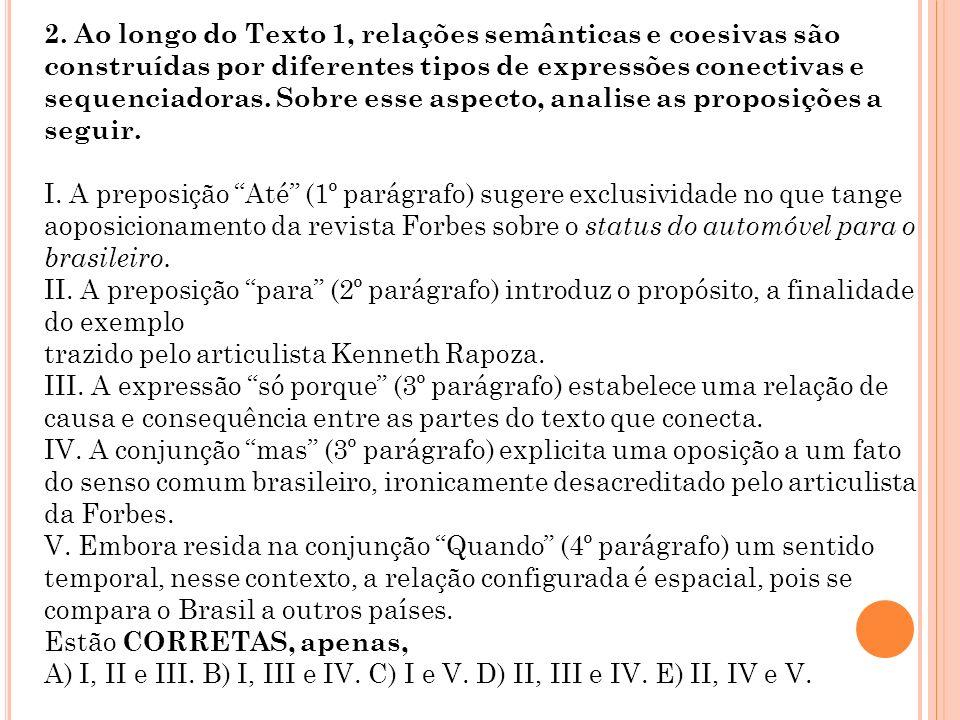 2. Ao longo do Texto 1, relações semânticas e coesivas são construídas por diferentes tipos de expressões conectivas e sequenciadoras. Sobre esse aspe