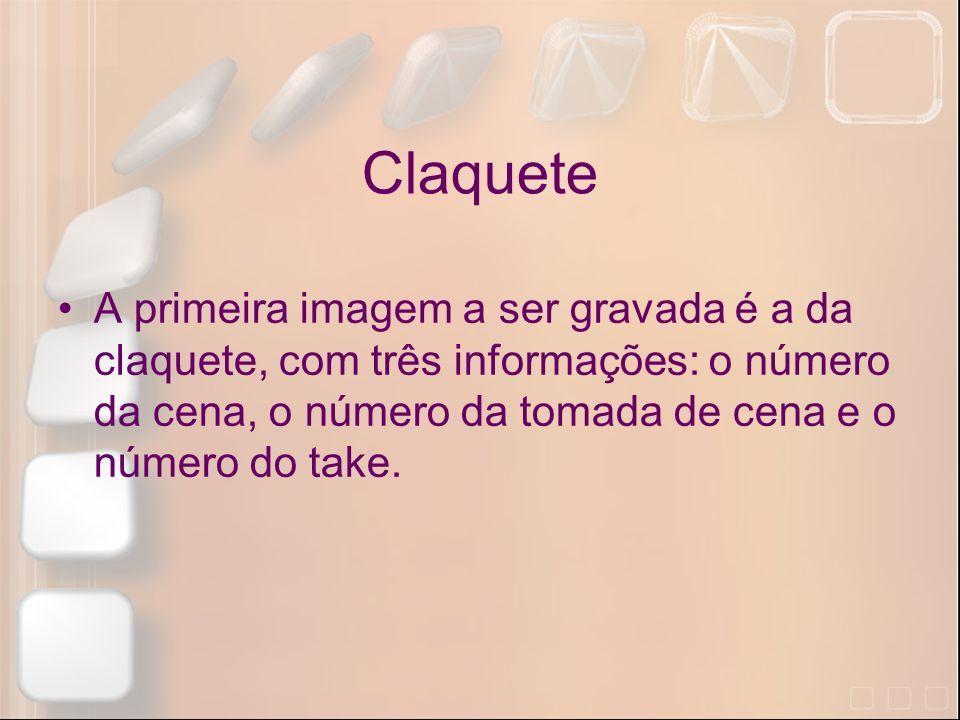 Claquete A primeira imagem a ser gravada é a da claquete, com três informações: o número da cena, o número da tomada de cena e o número do take.