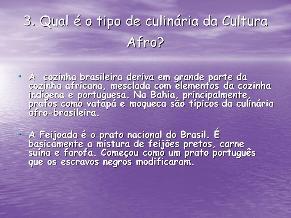 4.Qual a origem da cultura Afro.