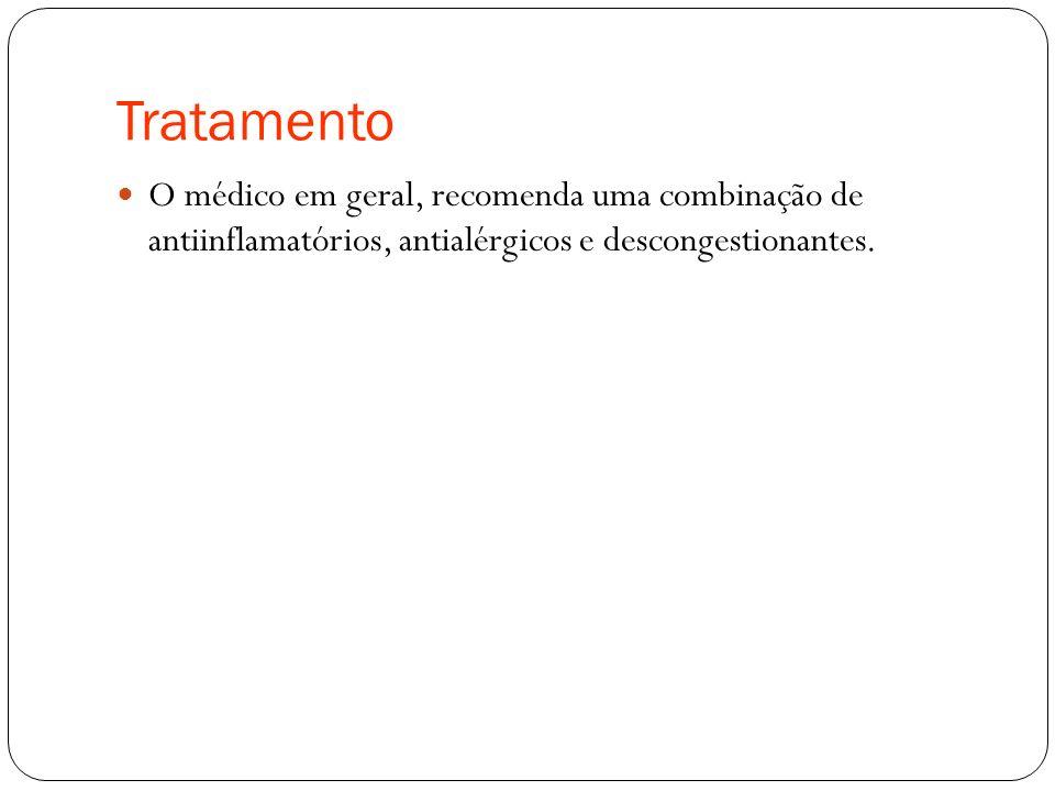 Tratamento O médico em geral, recomenda uma combinação de antiinflamatórios, antialérgicos e descongestionantes.