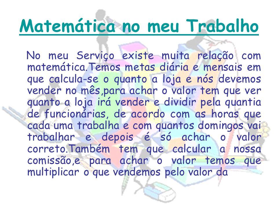 Nome: Marcela Benguá Turma : 300 Matéria: Matemática Professor(a): Aline de Bonna Data: 31/05/2010