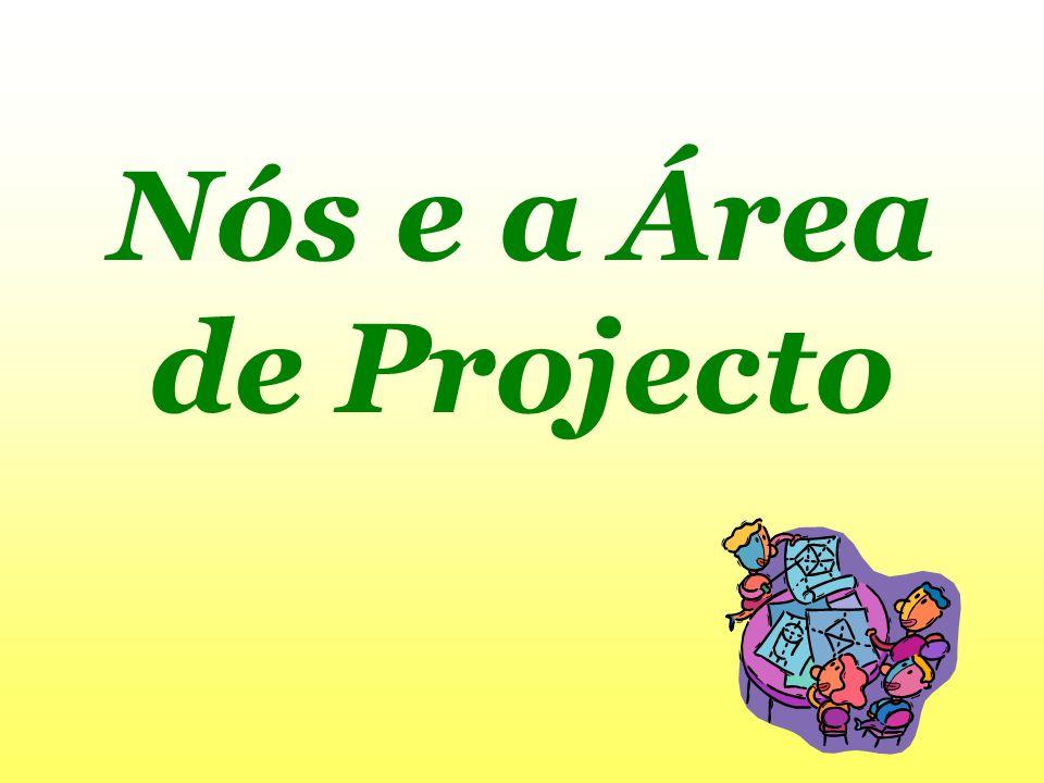 Área de Projecto 5º Ano Turma A Ano Lectivo 2005 / 2006