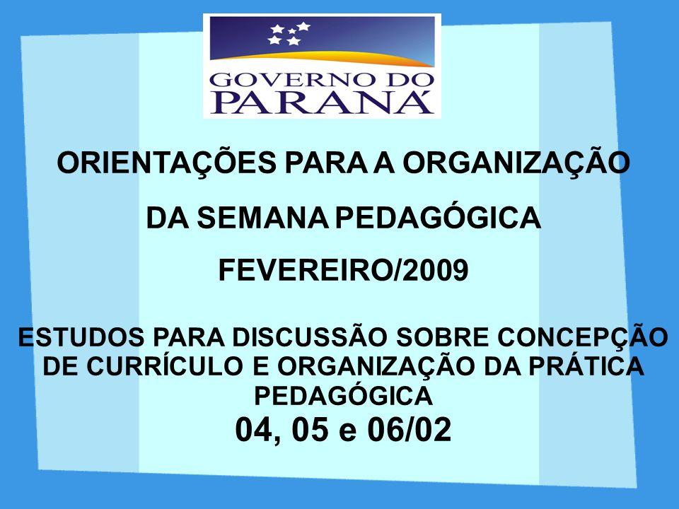 PROPOSTA DE TRABALHO: 1º dia - ROTEIRO 1 R etorno da sistematização da Semana Pedagógica de julho de 2008 - concepção de currículo.