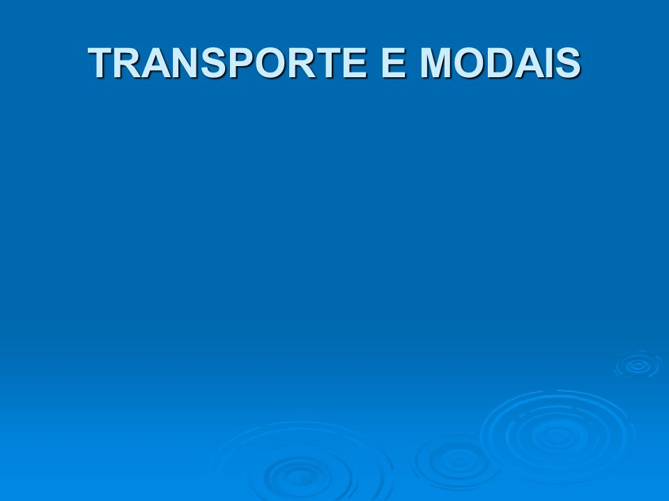 TRANSPORTE E MODAIS