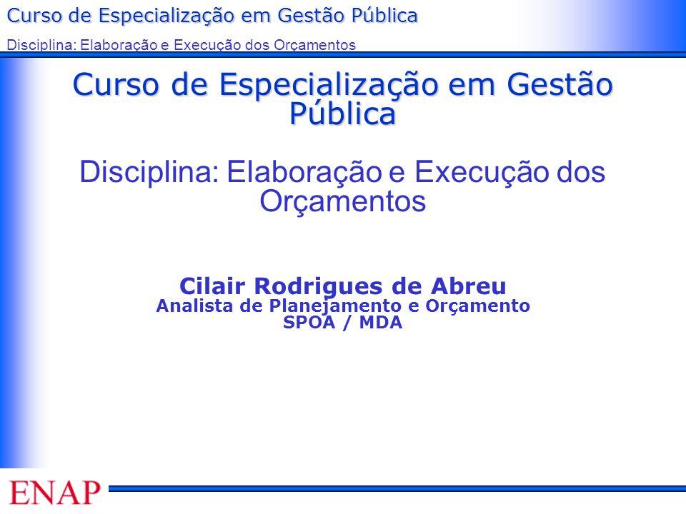 Curso de Especialização em Gestão Pública Disciplina: Elaboração e Execução dos Orçamentos Curso de Especialização em Gestão Pública Curso de Especial