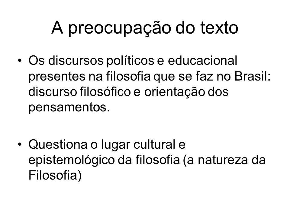 A preocupação do texto Os discursos políticos e educacional presentes na filosofia que se faz no Brasil: discurso filosófico e orientação dos pensamen