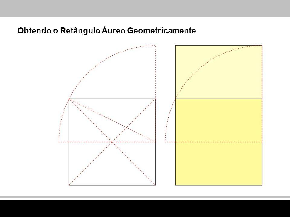 Obtendo o Retângulo Áureo Geometricamente