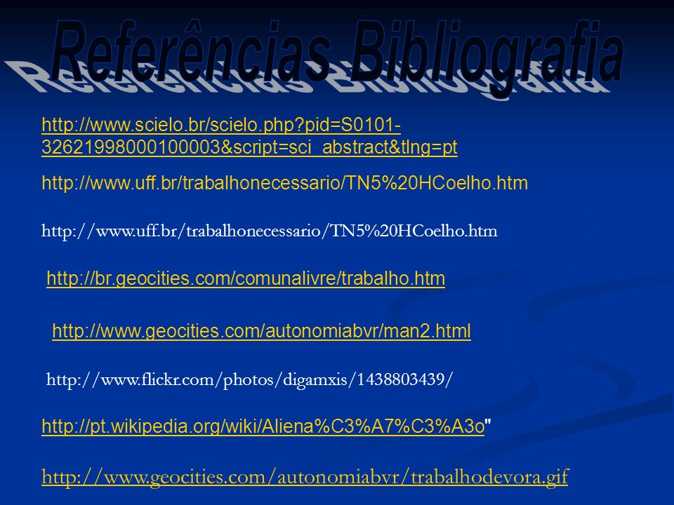 http://www.scielo.br/scielo.php?pid=S0101- 32621998000100003&script=sci_abstract&tlng=pt http://br.geocities.com/comunalivre/trabalho.htm http://www.g