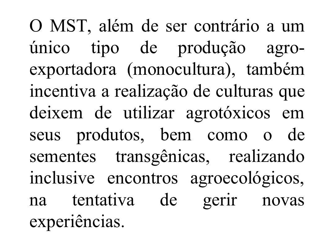 O MST, além de ser contrário a um único tipo de produção agro- exportadora (monocultura), também incentiva a realização de culturas que deixem de util