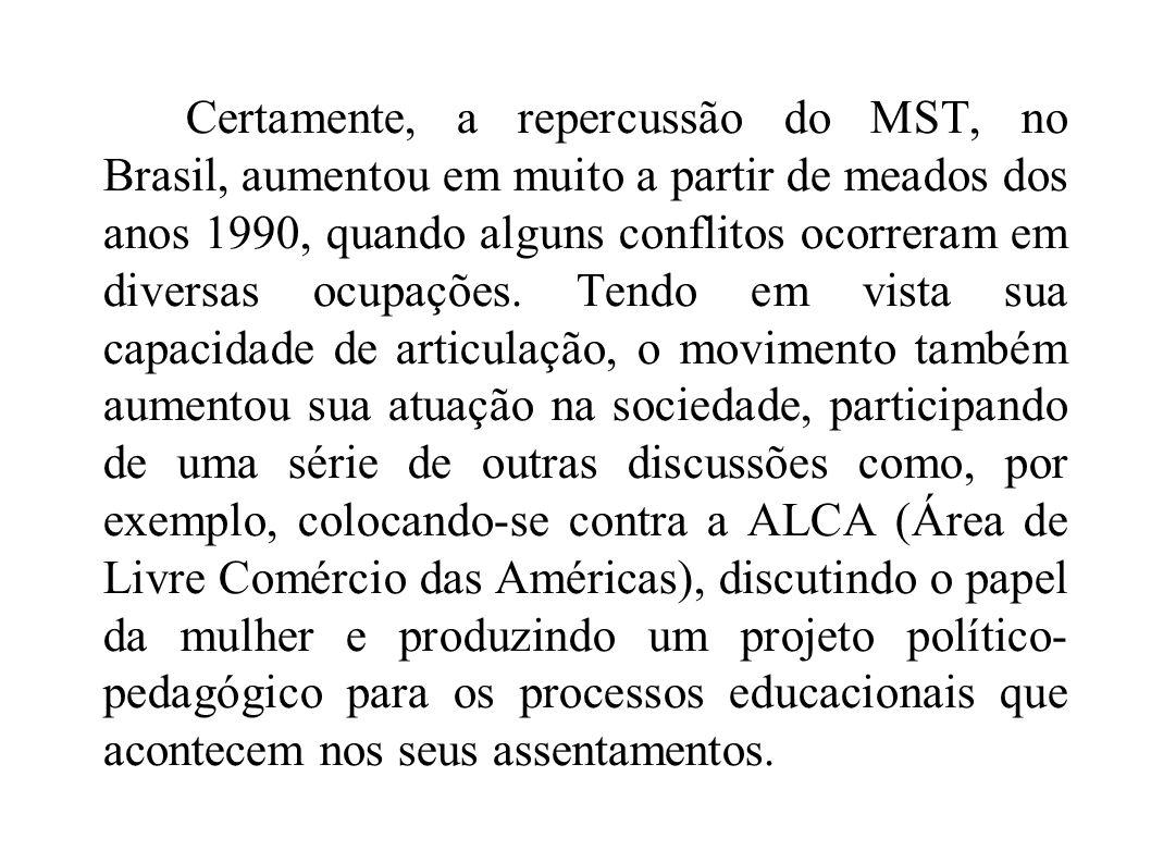 Certamente, a repercussão do MST, no Brasil, aumentou em muito a partir de meados dos anos 1990, quando alguns conflitos ocorreram em diversas ocupaçõ