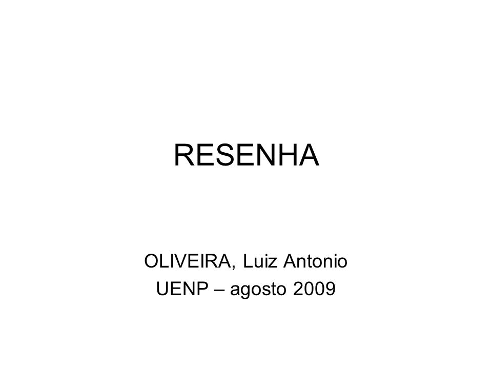 RESENHA OLIVEIRA, Luiz Antonio UENP – agosto 2009