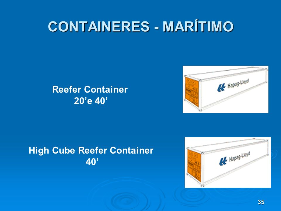 34 CONTAINERES - MARÍTIMO Insulated Container 20e 40 Ventilated Container 20