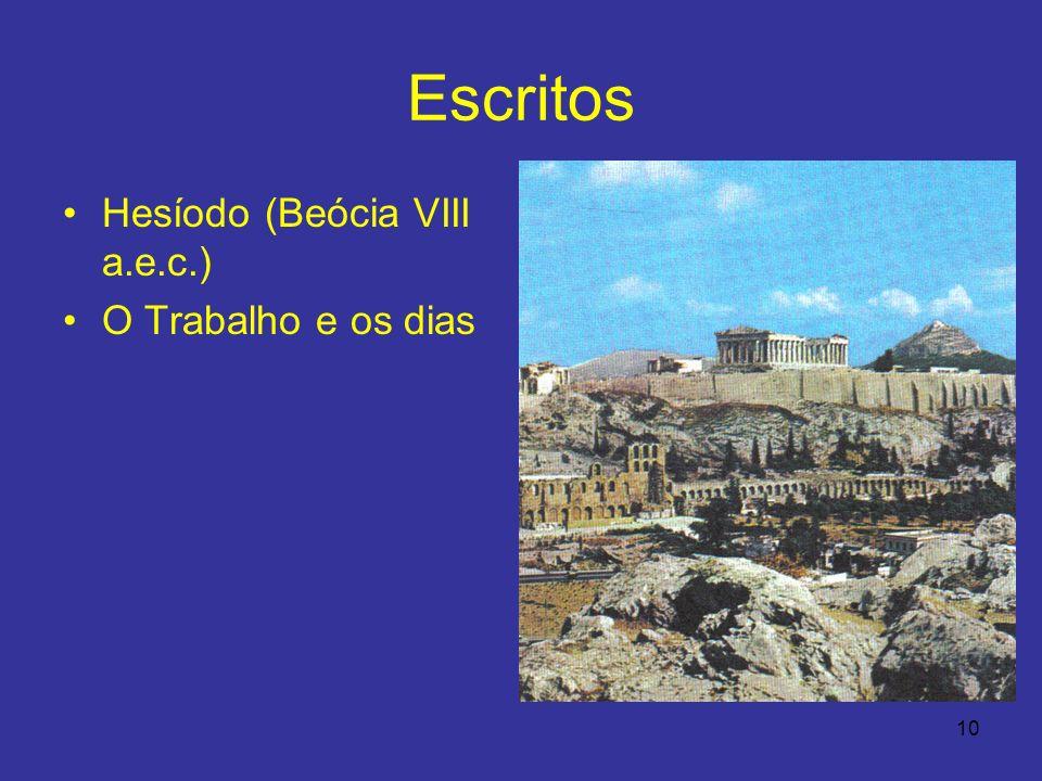 10 Escritos Hesíodo (Beócia VIII a.e.c.) O Trabalho e os dias