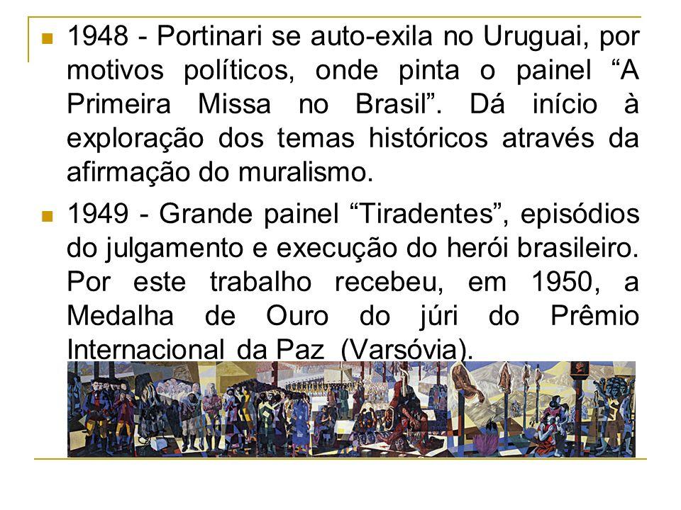 1948 - Portinari se auto-exila no Uruguai, por motivos políticos, onde pinta o painel A Primeira Missa no Brasil. Dá início à exploração dos temas his