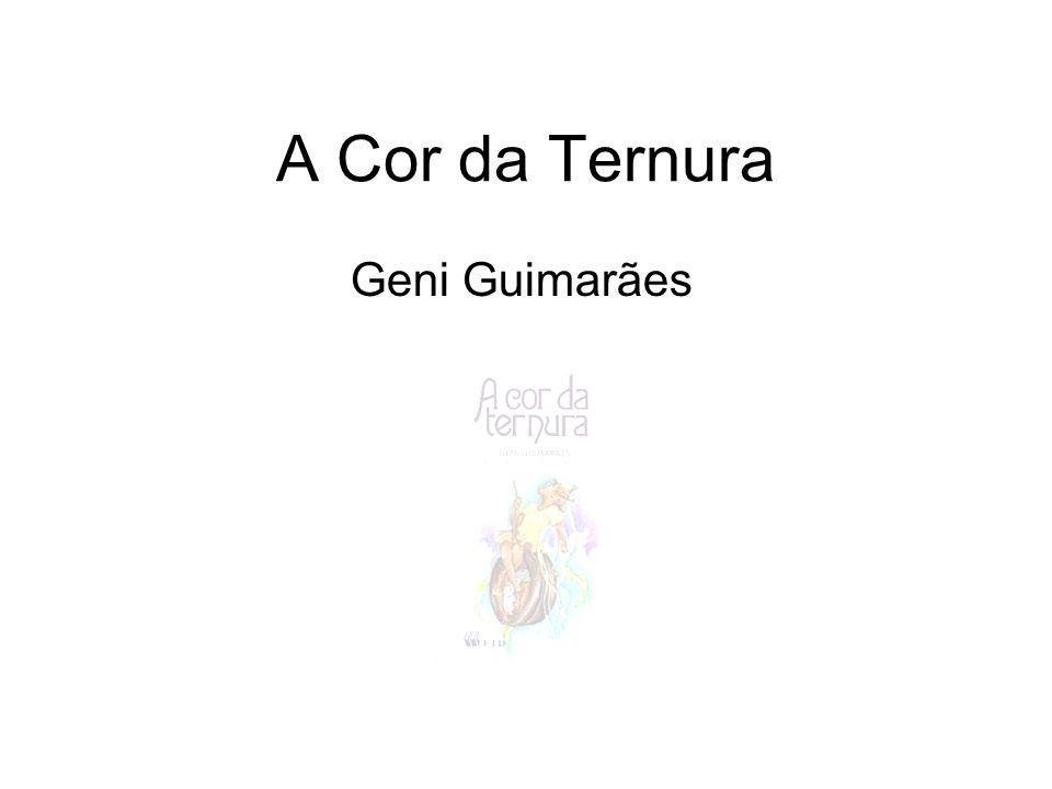 A Cor da Ternura Geni Guimarães