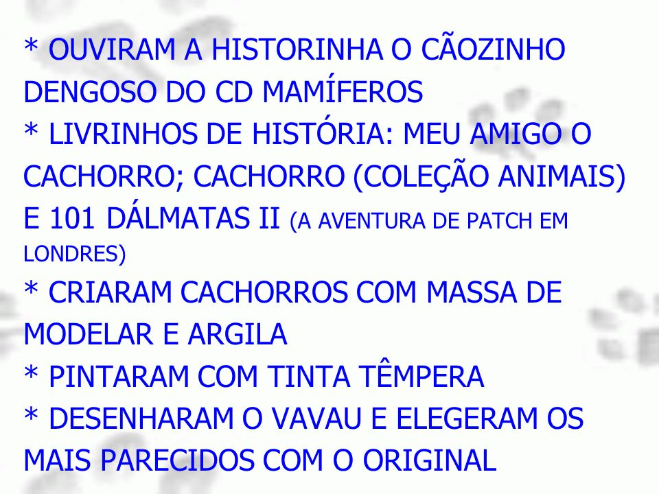 * OUVIRAM A HISTORINHA O CÃOZINHO DENGOSO DO CD MAMÍFEROS * LIVRINHOS DE HISTÓRIA: MEU AMIGO O CACHORRO; CACHORRO (COLEÇÃO ANIMAIS) E 101 DÁLMATAS II