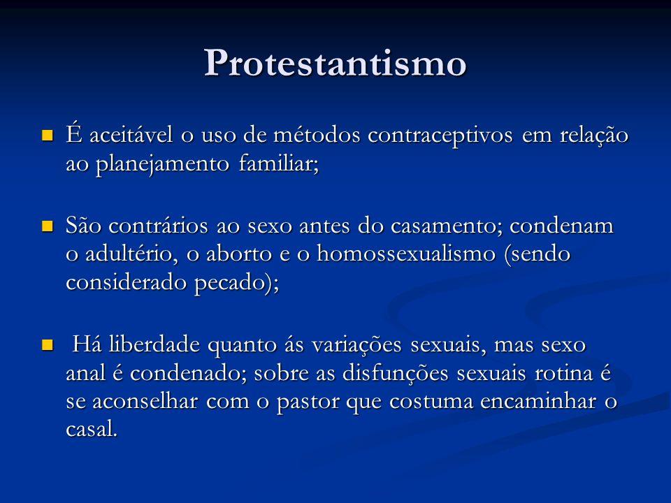 Protestantismo É aceitável o uso de métodos contraceptivos em relação ao planejamento familiar; É aceitável o uso de métodos contraceptivos em relação