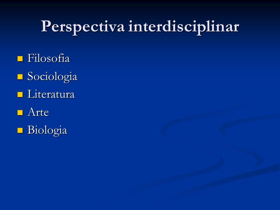 Perspectiva interdisciplinar Filosofia Filosofia Sociologia Sociologia Literatura Literatura Arte Arte Biologia Biologia