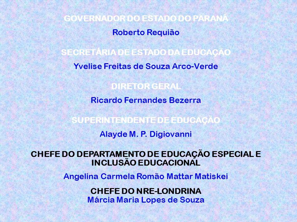 GOVERNADOR DO ESTADO DO PARANÁ Roberto Requião SECRETÁRIA DE ESTADO DA EDUCAÇÃO Yvelise Freitas de Souza Arco-Verde DIRETOR GERAL Ricardo Fernandes Bezerra SUPERINTENDENTE DE EDUCAÇÃO Alayde M.