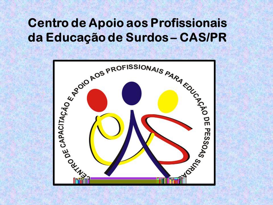 Centro de Apoio aos Profissionais da Educação de Surdos – CAS/PR
