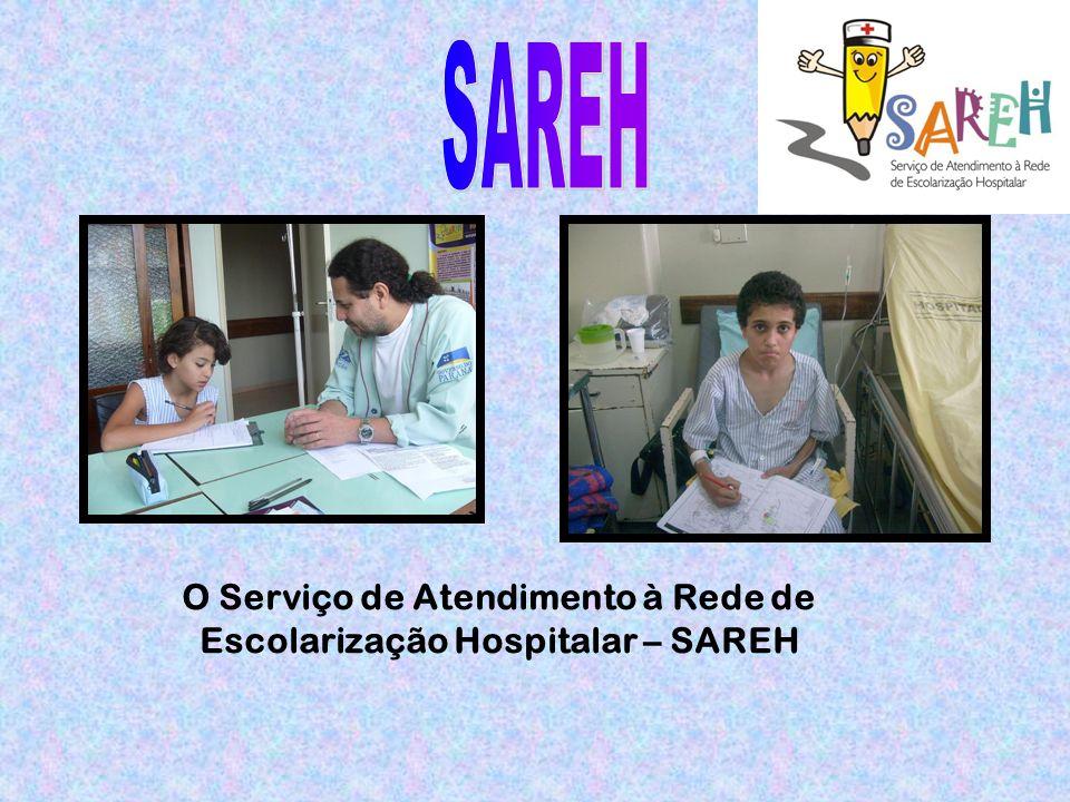 O Serviço de Atendimento à Rede de Escolarização Hospitalar – SAREH