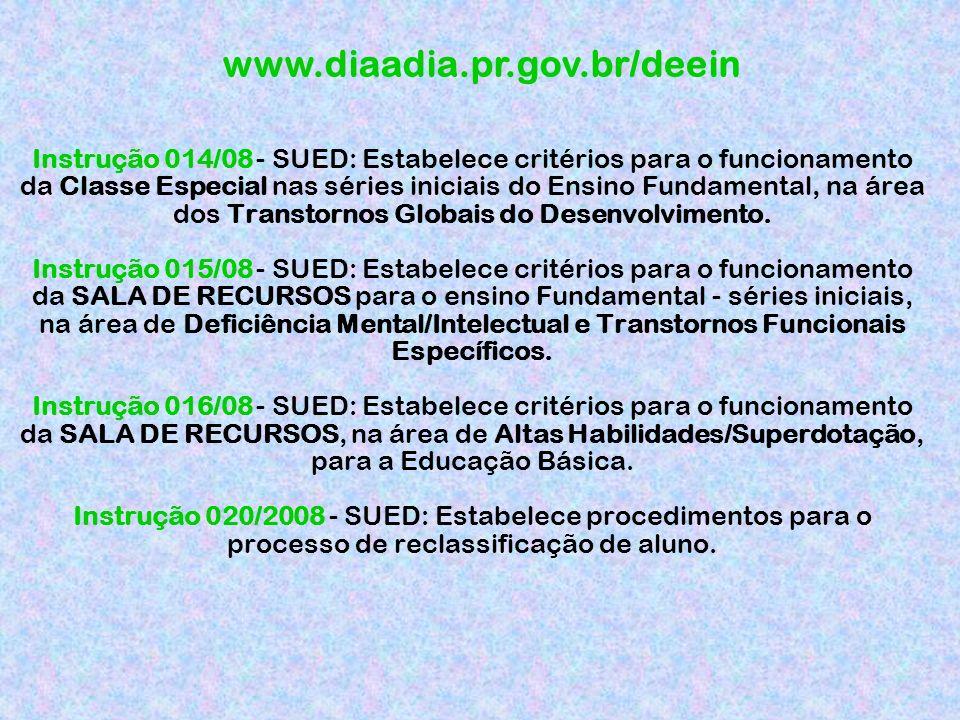 Instrução 014/08 - SUED: Estabelece critérios para o funcionamento da Classe Especial nas séries iniciais do Ensino Fundamental, na área dos Transtornos Globais do Desenvolvimento.
