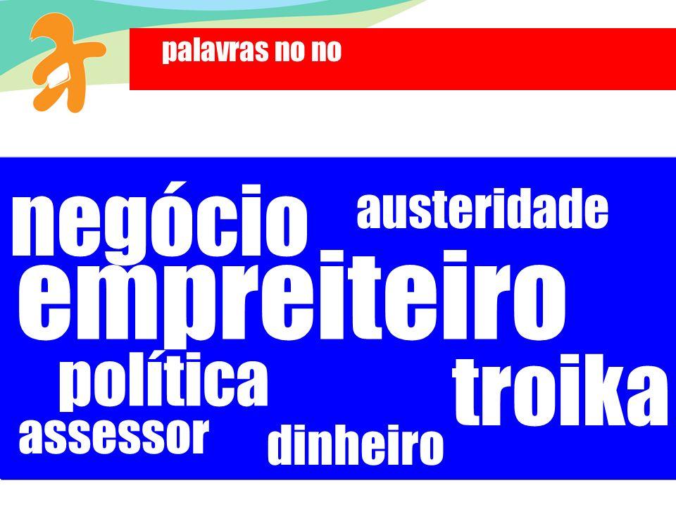 política empreiteiro negócio assessor palavras no no troika dinheiro austeridade