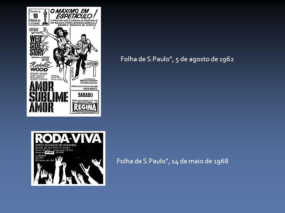 Folha de S.Paulo , 5 de agosto de 1962 Folha de S.Paulo , 14 de maio de 1968