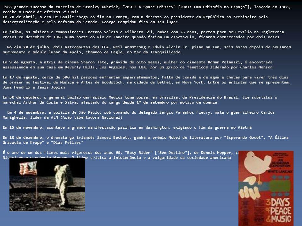 1968-grande sucesso da carreira de Stanley Kubrick, 2001: A Space Odissey [2001: Uma Odisséia no Espaço ], lançado em 1968, recebe o Oscar de efeitos visuais Em 28 de abril, a era De Gaulle chega ao fim na França, com a derrota do presidente da República no prebiscito pela descentralização e pela reforma do Senado.