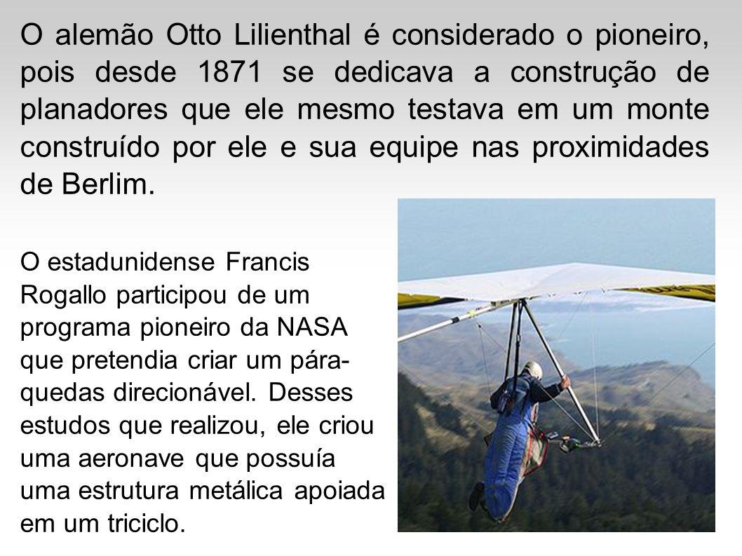 O alemão Otto Lilienthal é considerado o pioneiro, pois desde 1871 se dedicava a construção de planadores que ele mesmo testava em um monte construído