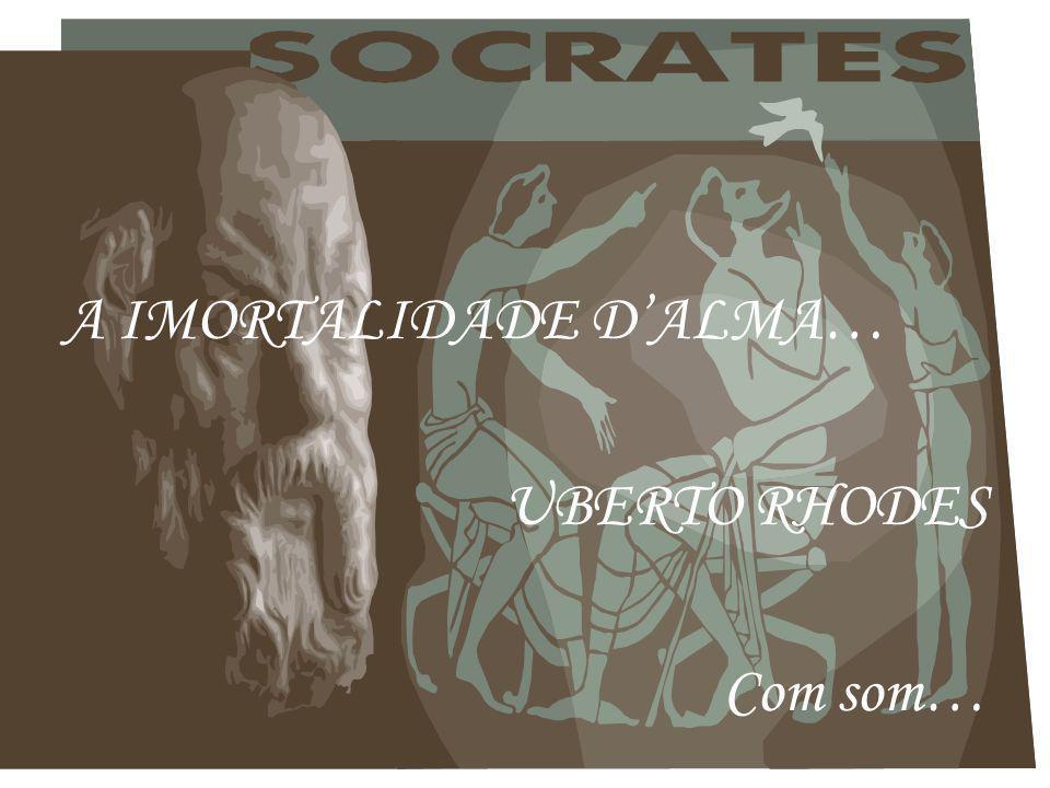 Ao que o filósofo, semiconsciente, murmurou: - Já te disse, amigo, ninguém pode enterrar Sócrates...